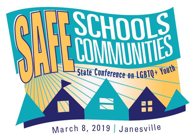 Safe Schools Safe Communities 2019 Statewide Conference on LGBTQ+ Youth